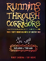 Running Through Corridors: Rob and Toby's Marathon Watch of Doctor Who (Volume 1: The 60s)
