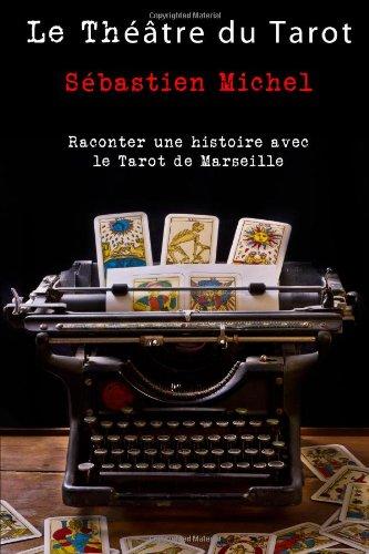 Le Théâtre du Tarot - Volume 1