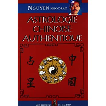 L'Astrologie chinoise authentique