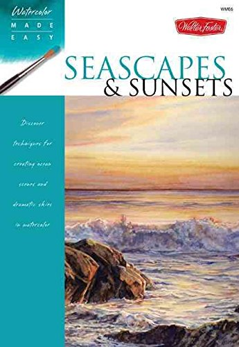[(Seascapes & Sunsets : Discover Techniques for Creating Ocean Scenes and Dramatic Skies in Watercolor)] [By (author) Thomas Needham] published on (September, 2011)