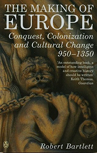 The Making of Europe: Conquest, Colonization and Cultural Change 950 - 1350 por Robert Bartlett