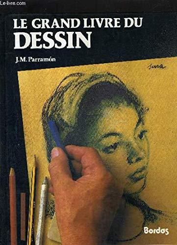Le grand livre du dessin.Histoire, étude, matériel, techniques, thèmes, théorie et pratique du dessin artistique par José-Maria Parramon