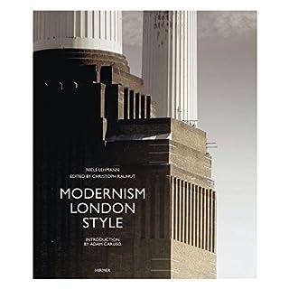Modernism London Style: Die Bauten des Art déco