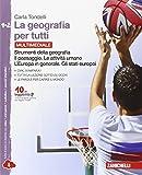 La geografia per tutti. Strumenti della geografia. Per la Scuola media. Vol. 1-2: Il paesaggio-Le attività umane-L'Europa in generale-Gli stati europei. Con espansione online