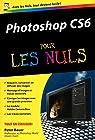 Photoshop CS6 Poche Pour les Nuls par Bauer