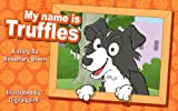 Dog Books for Kids: My Name is Truffles (Fun Rhyming Children's Books on Kindle for Kids Ages 2-5) (English Edition)