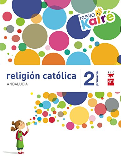 Religión católica. 2 Primaria. Nuevo Kairé. Andalucía - 9788467582246