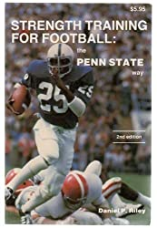 Strength Training for Football: The Penn State Way by Daniel P. Riley (1982-10-03)