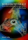 Cheiros Handlesekunst für Alle: Mit neuen und bisher unveröffentlichten Erkenntnissen über die Handlesekunst - Cheiro