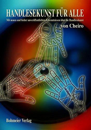 Cheiros Handlesekunst für Alle: Mit neuen und bisher unveröffentlichten Erkenntnissen über die Handlesekunst