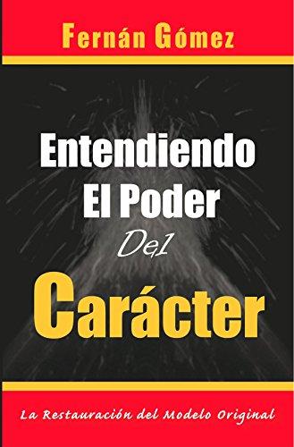 ENTENDIENDO EL PODER DEL CARÁCTER: La Restauración del Modelo Original por FERNAN GOMEZ