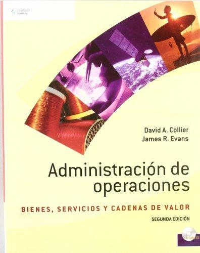 Administracion de operaciones/ Operations Management: Bienes, Servicios Y Cadenas De Valor/ Goods, Service and Value Chains (Spanish Edition) by David Collier (2008-09-09)