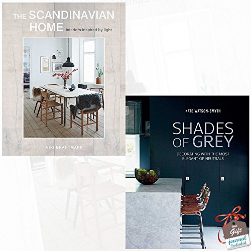 Scandinavian Home and Shades of Grey 2 Books Bundle Collection With Gift Journal - Interiors inspired by light, Decorating with the most elegant of neutrals