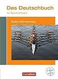 Das Deutschbuch für Berufsschulen - Baden-Württemberg: Schülerbuch