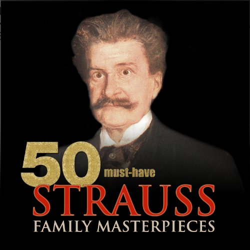 50 Must-Have Strauss Family Masterpieces