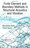 Finite Element and Boundary Methods in Structural Acoustics and Vibration