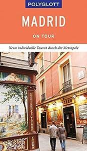 tours a toledo: POLYGLOTT on tour Reiseführer Madrid: Der Touren-Guide für mehr Zeit zum Entdeck...