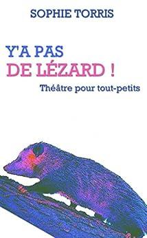 Descarga gratuita Y'a pas de lézard (théâtre pour tout-petits): Texte à jouer pour les 4 à 7 ans Epub