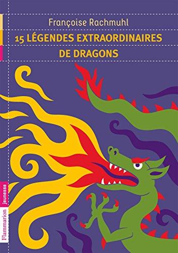 15 légendes extraordinaires de dragons