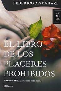 El libro de los placeres prohibidos par Federico Andahazi