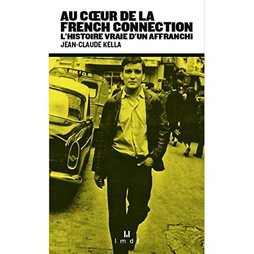 Au coeur de la French Connection : L'histoire vraie d'un affranchi
