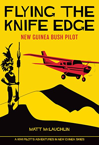 flying-the-knife-edge-new-guinea-bush-pilot-english-edition