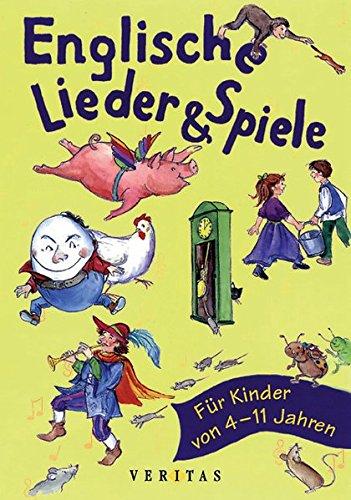 Englische Lieder und Spiele - Für Kinder von 4-11 Jahren