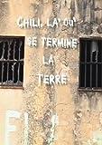 Chili, là où se termine la terre