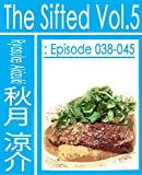 The Sifted Volume Five: Episode 038 to 045 Jp (The BBB: Breakthrough Bandwagon Books) (Japanese Edition)