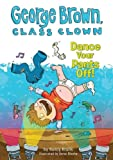 Dance Your Pants Off! (George Brown, Class Clown)