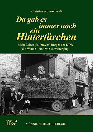 Da gab es immer noch ein Hintertürchen: Mein Leben als ,braver´ Bürger der DDR - die Wende - und wie es weiterging...