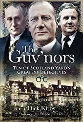 The Guv'nors: Ten of Scotland Yard's Greatest Detectives