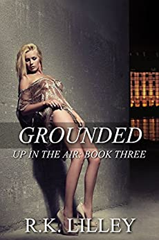 Grounded (Up In The Air Book 3) (English Edition) von [Lilley, R.K.]