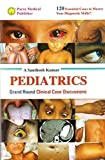 PEDIATRICS : Grand Round Clinical Case Discussions (120 Essential Cases to Master Your Diagnostic Skills!!)