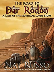 The Road To Dar Rodon (Tales of the Mukhtaar Lords Book 1)