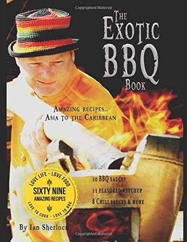 The Exotic BBQ Book: amazing recipes from Asia to the Caribbean