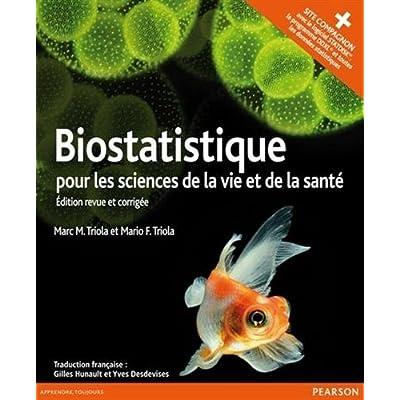 Biostatistique pour les sciences de la vie et de la santé, édition revue et corrigée + site compagnon