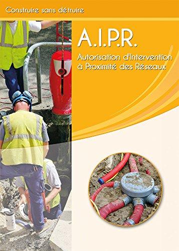 Livre de formation Autorisation d'Intervention à Proximité des Réseaux (AIPR)