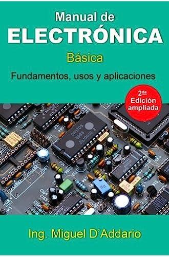 Descargar gratis Manual de electrónica: Básica de Miguel D'Addario