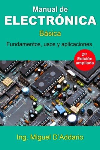 Manual de electrónica: Básica por Miguel D'Addario