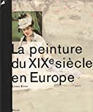 La peinture du XIXe siecle en Europe