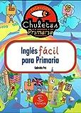 Ingles fácil para primaria (chuletas) - 9788467036220