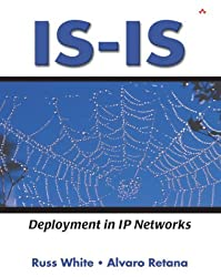 IS-IS: Deployment in IP Networks by Russ White (2003-08-01)