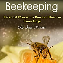 Beekeeping: The Essential Manual to Bee and Beehive Knowledge