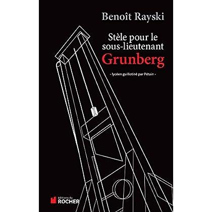 Stèle pour le sous-lieutenant Grunberg: Lycéen et résistant guillotiné par Pétain