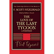 Fitzgerald: The Love of the Last Tycoon: A Western (The Cambridge Edition of the Works of F. Scott Fitzgerald) by F. Scott Fitzgerald (2014-03-06)