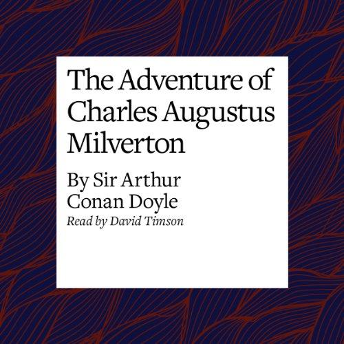The Adventure of Charles Augustus Milverton  Audiolibri