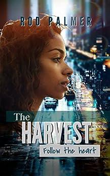 The Harvest: Follow The Heart