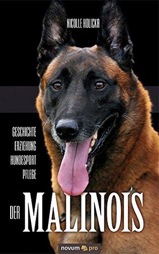 Geschichte-Erziehung-Hundesport-Pflege der Malinois