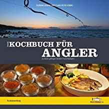 Das Kochbuch für Angler: So leicht gelingen leckere Fischrezepte!